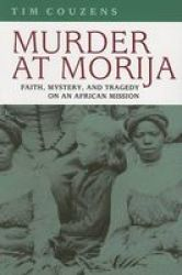University Of Virginia Press Murder at Morija: Faith, Mystery, And Tragedy on an African Mission Reconsiderations in Southern A