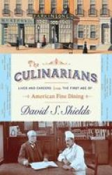 The Culinarians - Lives And Careers From The First Age Of American Fine Dining Hardcover