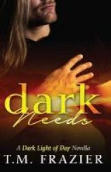 Dark Needs - A Dark Light Of Day Novella Paperback