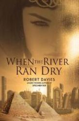 When The River Ran Dry Hardcover