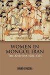 Women In Mongol Iran - The Khatuns 1206-1335 Paperback