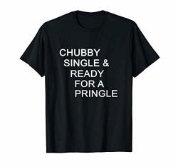 Chubby Single & Ready For A Pringle