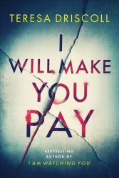 I Will Make You Pay - Teresa Driscoll Paperback
