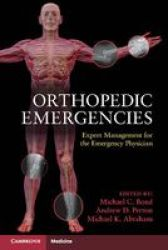 Orthopedic Emergencies : Expert Management For The Emergency Physician