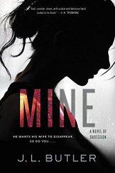 Mine: A Novel Of Obsession
