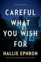 Careful What You Wish For Hardcover