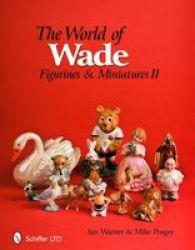 The World Of Wade - Figurines & Miniatures II Hardcover