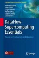 Dataflow Supercomputing Essentials - Research Development And Education Hardcover 1ST Ed. 2017