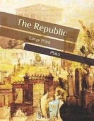 The Republic - Large Print Paperback