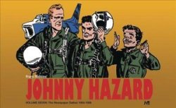 Johnny Hazard The Newspaper Dailies Volume Seven: 1954-1956