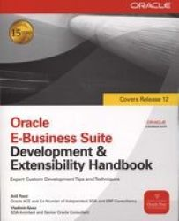 Oracle E-Business Suite Development & Extensibility Handbook Osborne ORACLE Press Series