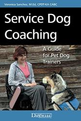 Service Dog Coaching: A Guide For Pet Dog Trainers