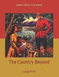 The Country Beyond - Large Print Paperback
