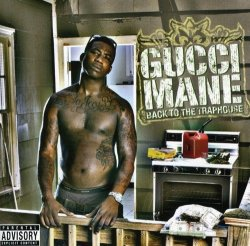 Gucci Mane - Back To The Traphouse Cd