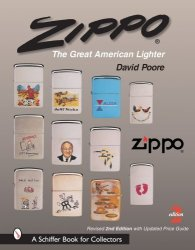 Zippo: The Great American Lighter Schiffer Book For Collectors