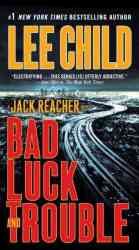 Bad Luck And Trouble - Lee Child Paperback