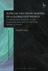 Judicial Decision-making In A Globalised World - A Comparative Analysis Of The Changing Practices Of Western Highest Courts Paperback