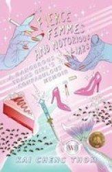 Fierce Femmes And Notorious Liars: A Dangerous Trans Girl& 39 S Confabulous Memoir Paperback