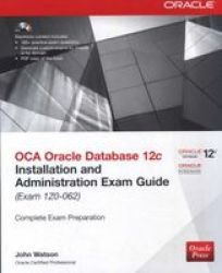 Oca Oracle Database 12C Installation And Administration Exam Guide Exam 1Z0-062 Paperback 2ND Edition