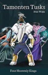 Tamonten Tusks - Four Heavenly Kings Paperback