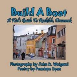 Build A Boat A Kid&#39 S Guide To Roskilde Denmark Large Print Paperback Large Type Edition