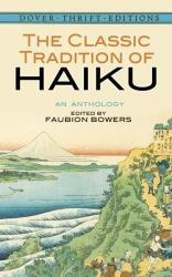 The Classic Tradition Of Haiku By Edited By Faubion Bowers