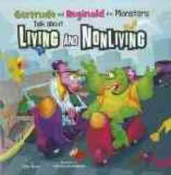 Gertrude & Reginald The Monsters Talk About Living And Nonliving