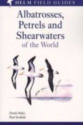 Albatrosses, Petrels And Shearwaters Of The World Paperback