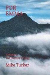 For Emma - Volume 3 The Journey Trilogy Paperback