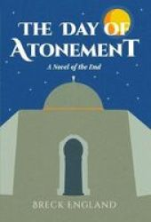The Day Of Atonement - A Novel Of The End Paperback