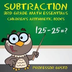 Subtraction 3rd Grade Math Essentials - Children's Arithmetic Books