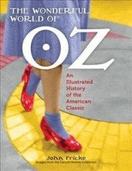 The Wonderful World Of Oz - An Illustrated History Of The American Classic Paperback