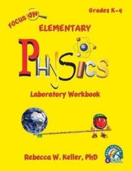 Focus On Elementary Physics Laboratory Workbook