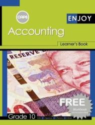 Enjoy Accounting - Enjoy Accounting: Grade 10: Learner's Book And Free Workbook Gr 10: Learner's Boo