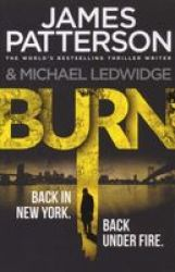 Burn - Michael Bennett 7 . Unbelievable Reports Of A Murderous Cult Become Terrifyingly Real Paperback