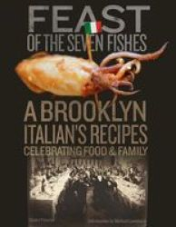 Feast Of The Seven Fishes - A Brooklyn Memoir On Food And Family Hardcover