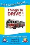 Let's Learn About...things To Drive