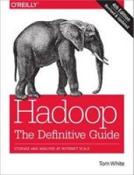 Hadoop: The Definitive Guide Paperback 4th Revised Edition