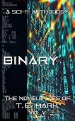 Binary - The Novelettes Of T. E. Mark - Vol V Paperback