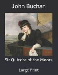 Sir Quixote Of The Moors - Large Print Paperback