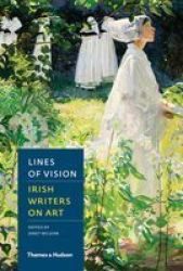 Lines Of Vision: Irish Writers On Art Hardcover
