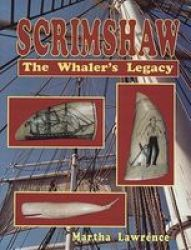 Scrimshaw: The Whalers Legacy Hardcover