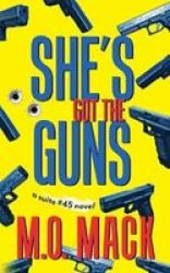 She& 39 S Got The Guns Paperback