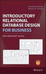 Introductory Relational Database Design For Business With Microsoft Access Hardcover