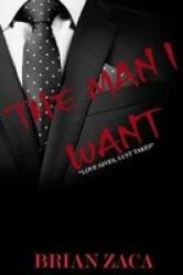 The Man I Want - Love Gives Lust Takes Paperback