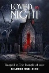 Loved By Night - Trapped In The Triangle Of Love Paperback