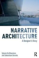 Narrative Architecture - A Designer& 39 S Story Paperback