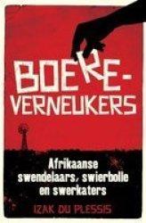 Boereverneukers - Afrikaanse Swendelaars Swierbolle En Swerkaters Paperback