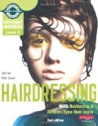 NVQ SVQ Level 3 Hairdressing: Candidate Handbook: with Barbering and African-type Hair Units S NVQ Hairdressing for Levels 1, 2 and 3