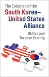 The Evolution Of The South Korea-united States Alliance Hardcover